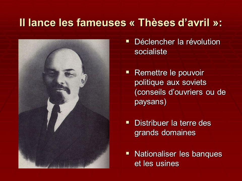 Il lance les fameuses « Thèses davril »: Déclencher la révolution socialiste Déclencher la révolution socialiste Remettre le pouvoir politique aux sov