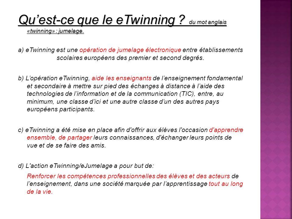 Quest-ce que le eTwinning . du mot anglais «twinning» : jumelage.