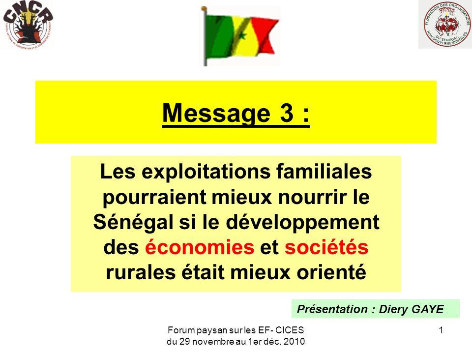 Forum paysan sur les EF- CICES du 29 novembre au 1er déc. 2010 1 Message 3 : Les exploitations familiales pourraient mieux nourrir le Sénégal si le dé