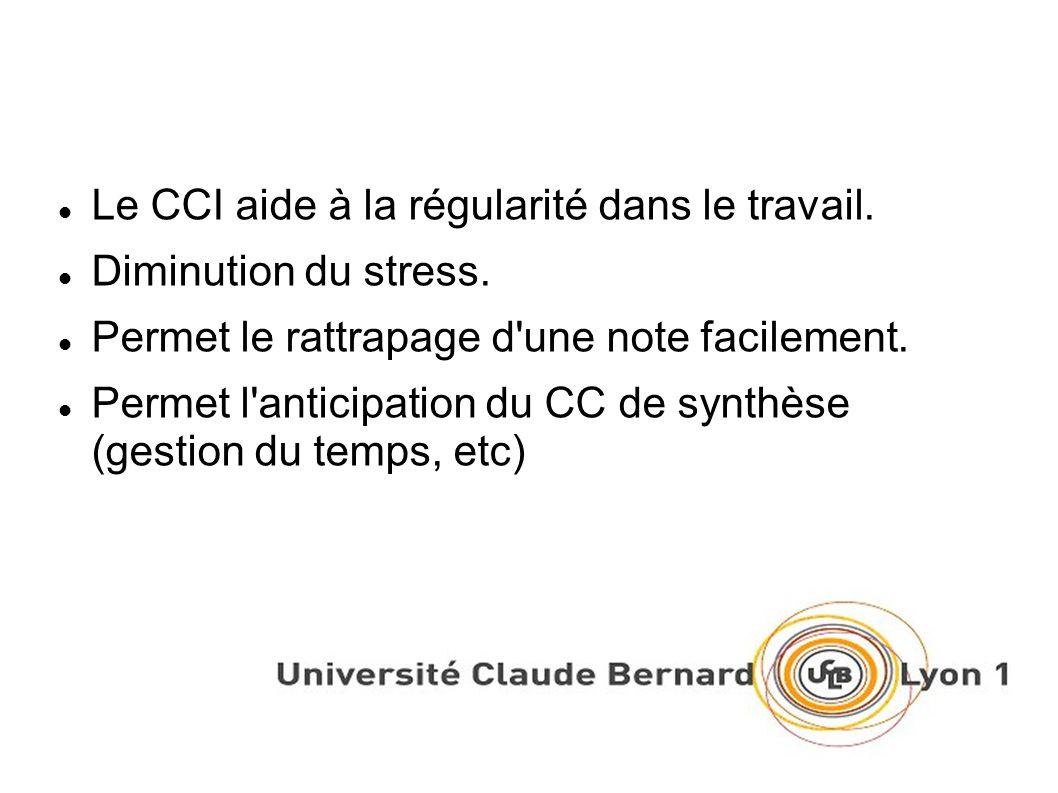 Le CCI aide à la régularité dans le travail. Diminution du stress.