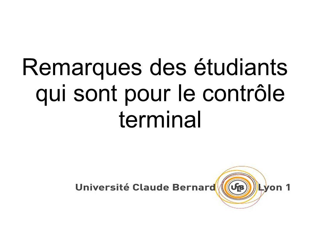 Remarques des étudiants qui sont pour le contrôle terminal