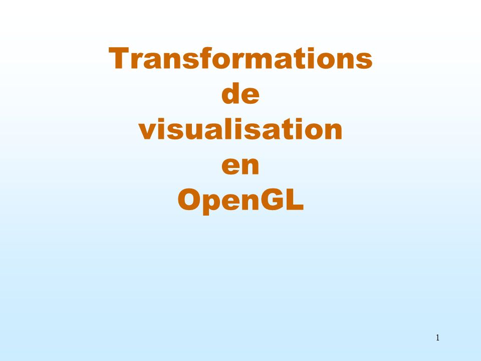 1 Transformations de visualisation en OpenGL