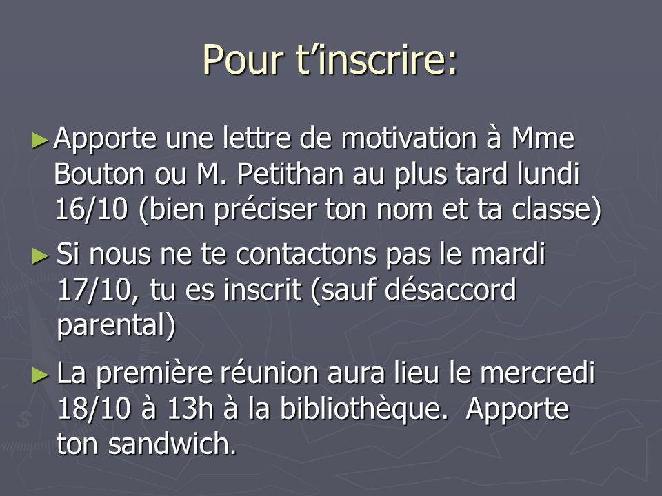 Pour tinscrire: Apporte une lettre de motivation à Mme Bouton ou M.