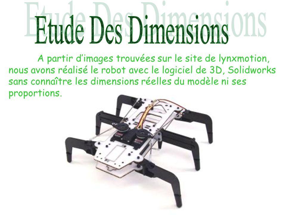 A partir dimages trouvées sur le site de lynxmotion, nous avons réalisé le robot avec le logiciel de 3D, Solidworks sans connaître les dimensions réel