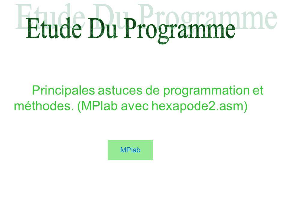 Principales astuces de programmation et méthodes. (MPlab avec hexapode2.asm) MPlab
