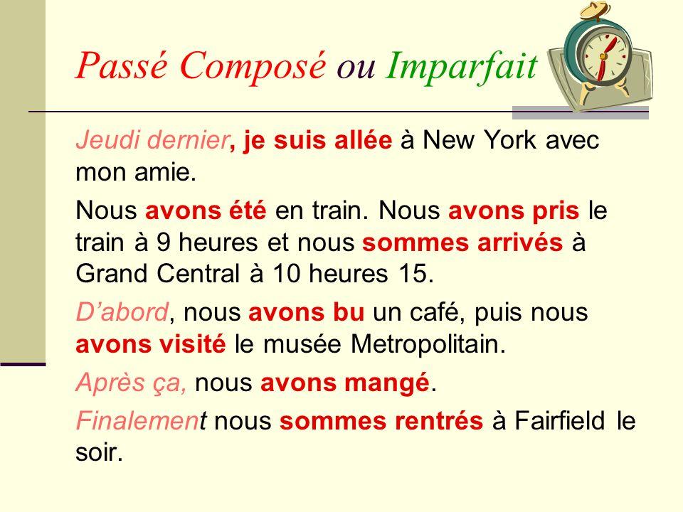 Test Yourself Quand j _________ neuf ans, (avoir) j __________ à Paris, et j(e) (habiter) _________ le métro tous les jours.