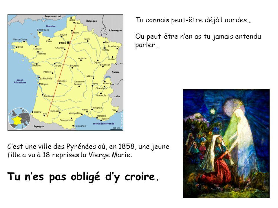 Tu connais peut-être déjà Lourdes… Ou peut-être nen as tu jamais entendu parler… Cest une ville des Pyrénées où, en 1858, une jeune fille a vu à 18 re