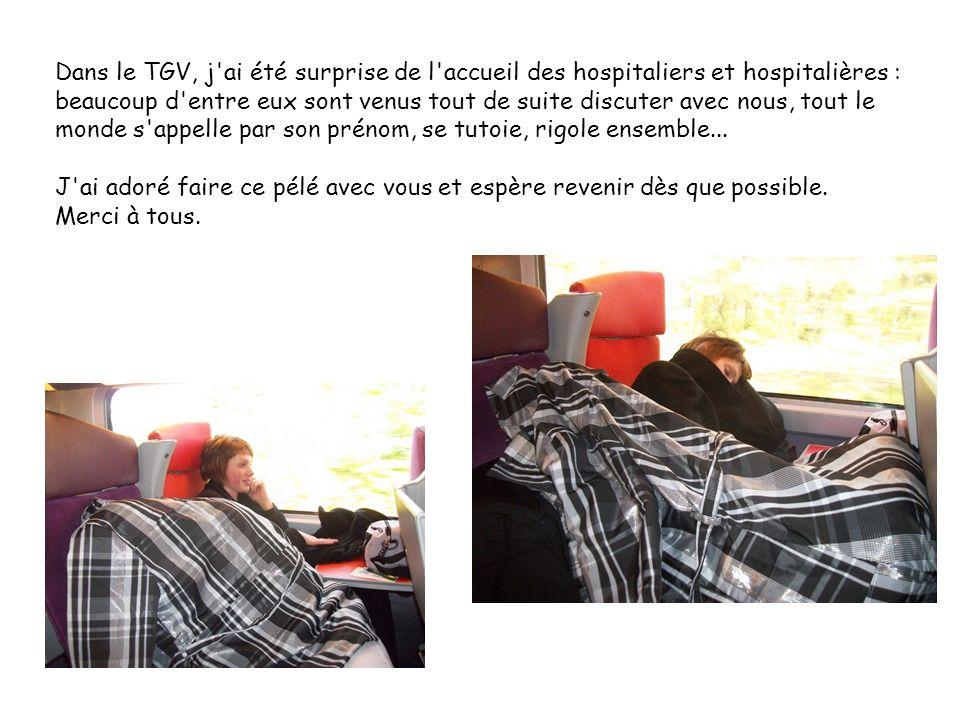 Dans le TGV, j'ai été surprise de l'accueil des hospitaliers et hospitalières : beaucoup d'entre eux sont venus tout de suite discuter avec nous, tout