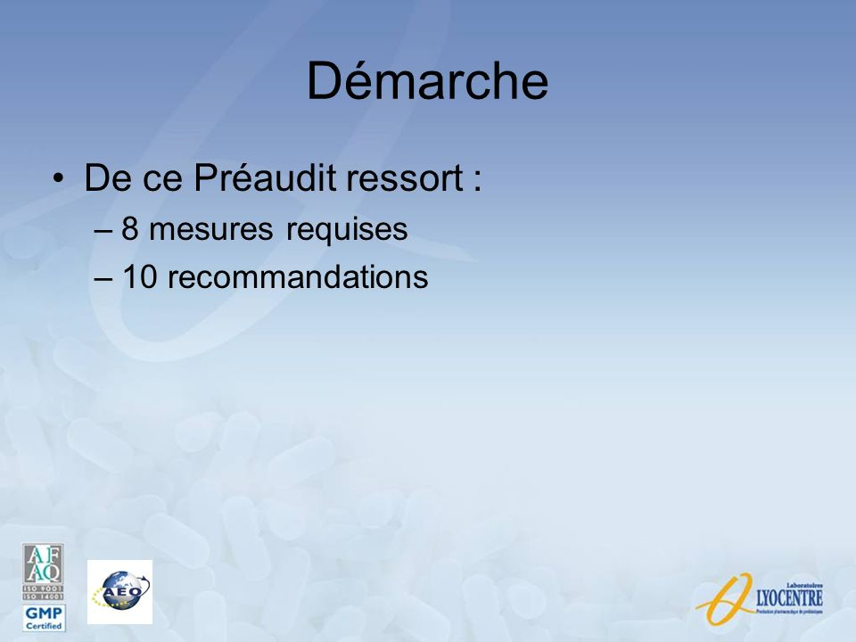 Démarche De ce Préaudit ressort : –8 mesures requises –10 recommandations