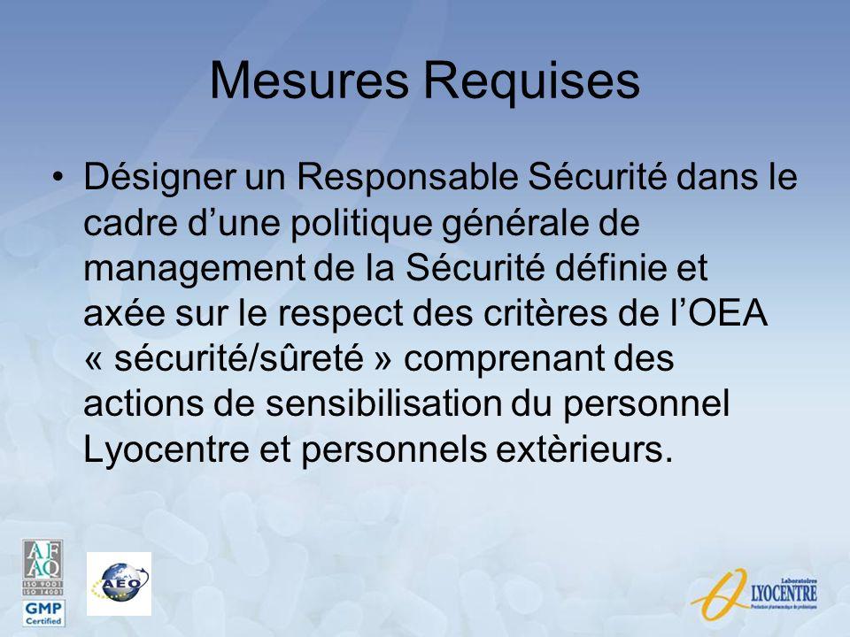 Mesures Requises Désigner un Responsable Sécurité dans le cadre dune politique générale de management de la Sécurité définie et axée sur le respect de
