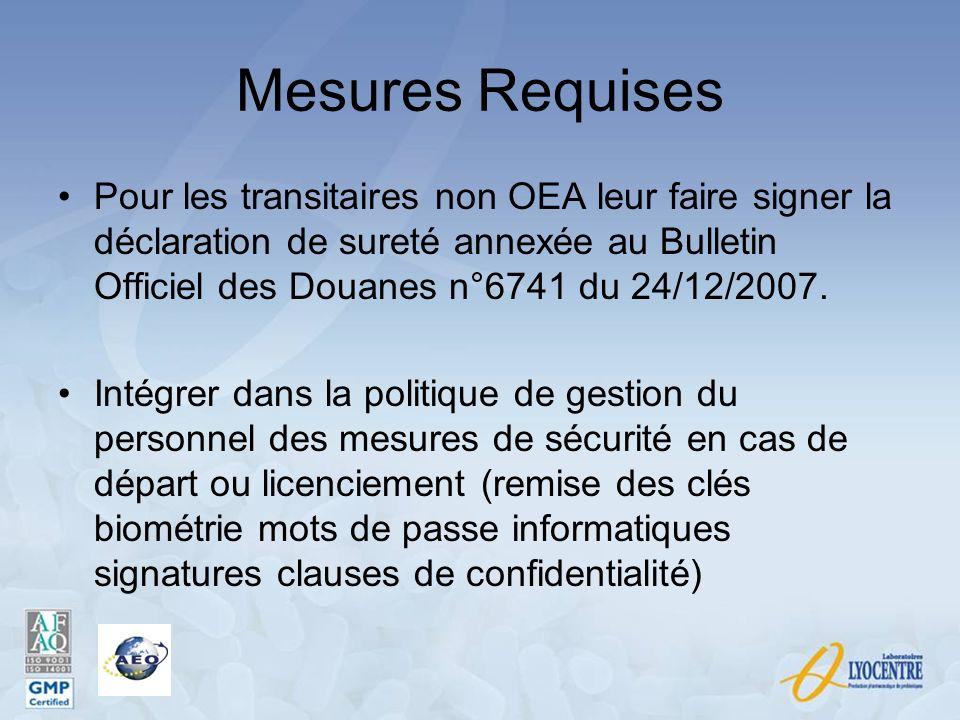 Mesures Requises Pour les transitaires non OEA leur faire signer la déclaration de sureté annexée au Bulletin Officiel des Douanes n°6741 du 24/12/200