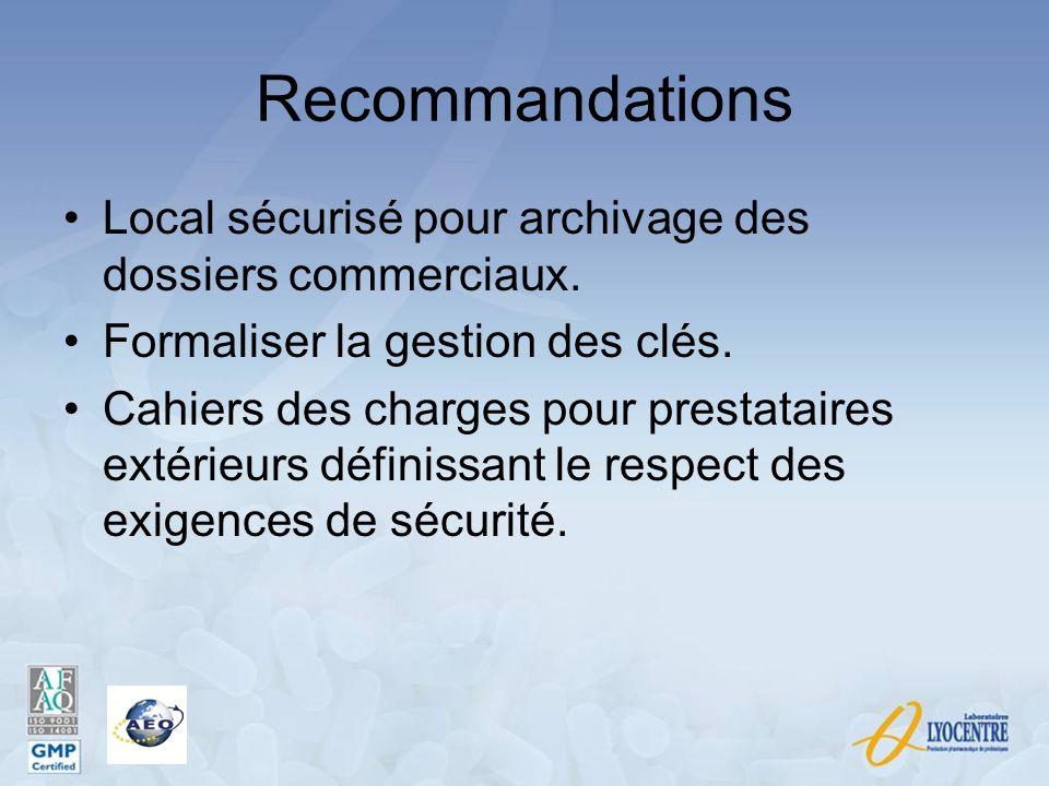 Recommandations Local sécurisé pour archivage des dossiers commerciaux. Formaliser la gestion des clés. Cahiers des charges pour prestataires extérieu