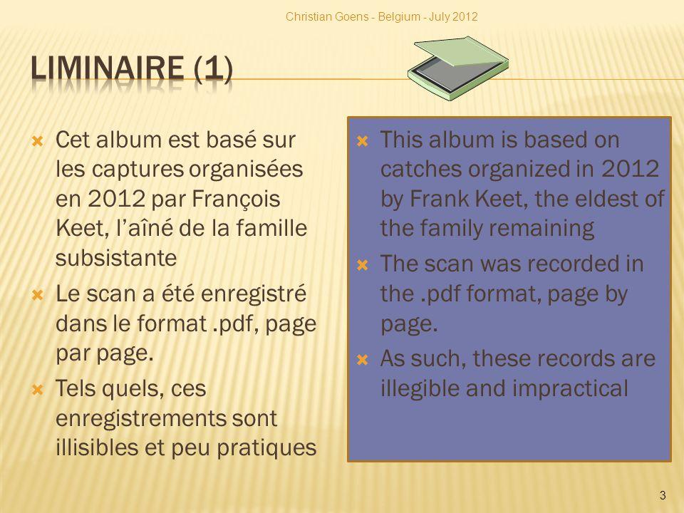 Cet album est basé sur les captures organisées en 2012 par François Keet, laîné de la famille subsistante Le scan a été enregistré dans le format.pdf,