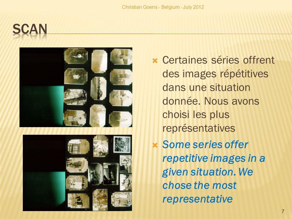 Certaines séries offrent des images répétitives dans une situation donnée. Nous avons choisi les plus représentatives Some series offer repetitive ima