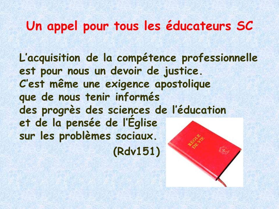 Un appel pour tous les éducateurs SC Lacquisition de la compétence professionnelle est pour nous un devoir de justice. Cest même une exigence apostoli