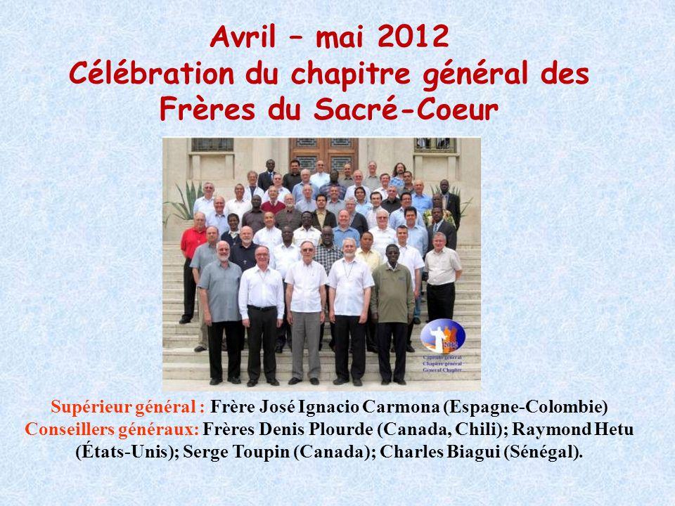 Avril – mai 2012 Célébration du chapitre général des Frères du Sacré-Coeur Supérieur général : Frère José Ignacio Carmona (Espagne-Colombie) Conseille