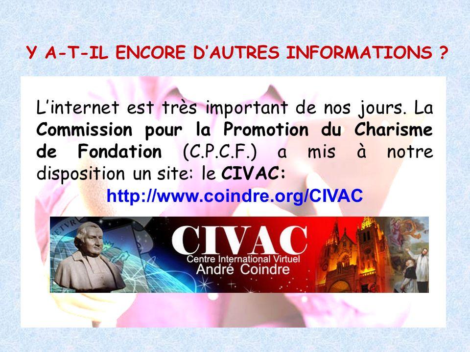 Y A-T-IL ENCORE DAUTRES INFORMATIONS ? Linternet est très important de nos jours. La Commission pour la Promotion du Charisme de Fondation (C.P.C.F.)