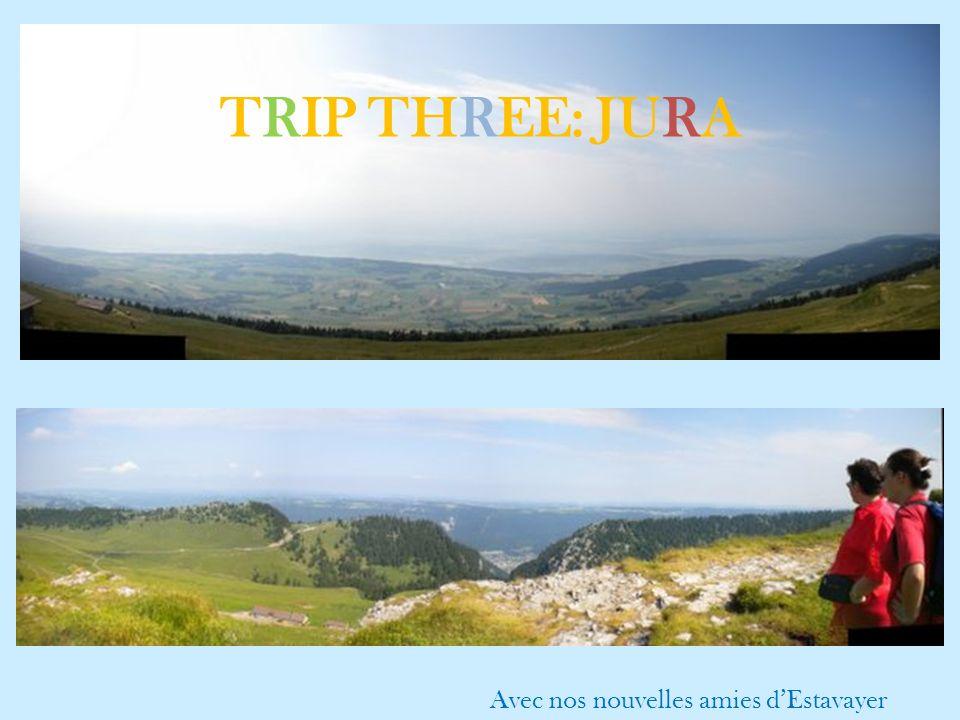 TRIP THREE: JURA Avec nos nouvelles amies dEstavayer
