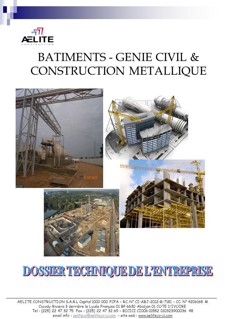 BATIMENTS - GENIE CIVIL & CONSTRUCTION METALLIQUE AELITE CONSTRUCTION S.A.R.L Capital 1000 000 FCFA – RC.