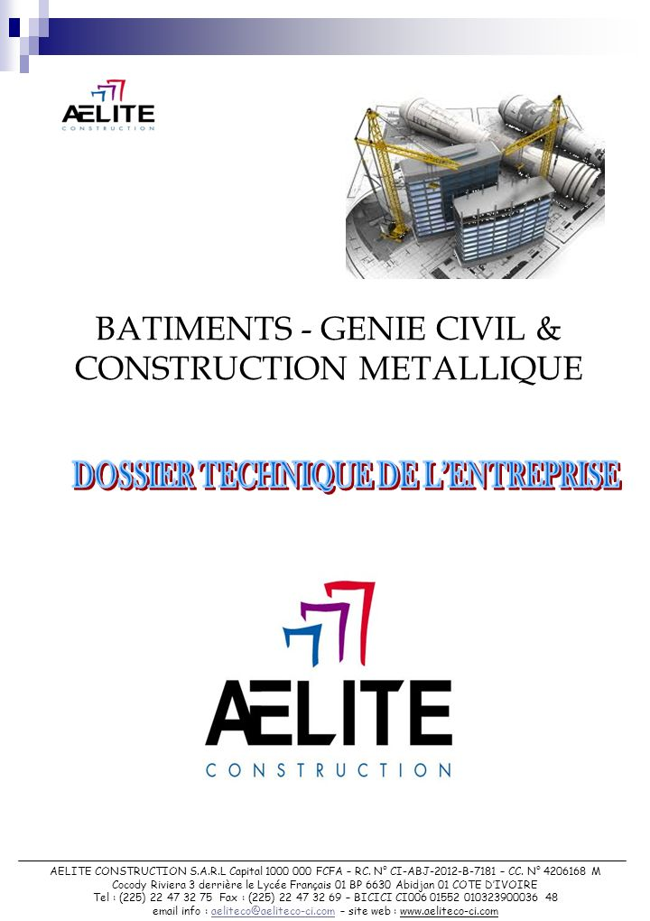 BATIMENTS - GENIE CIVIL & CONSTRUCTION METALLIQUE AELITE CONSTRUCTION S.A.R.L Capital 1000 000 FCFA – RC. N° CI-ABJ-2012-B-7181 – CC. N° 4206168 M Coc
