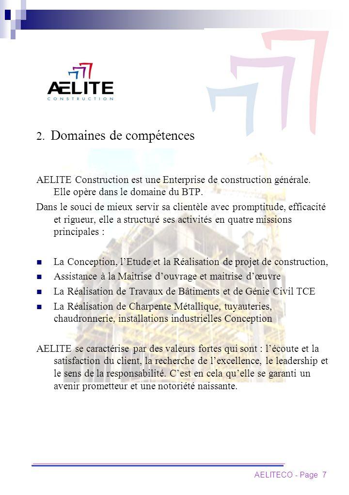2.Domaines de compétences AELITE Construction est une Enterprise de construction générale.