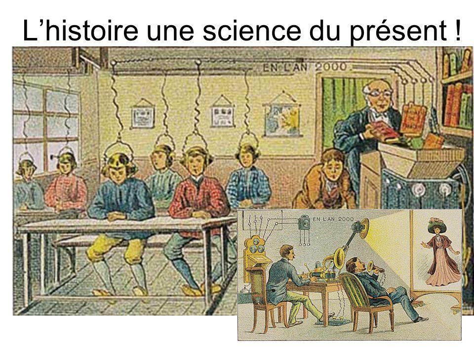 Lhistoire une science du présent !