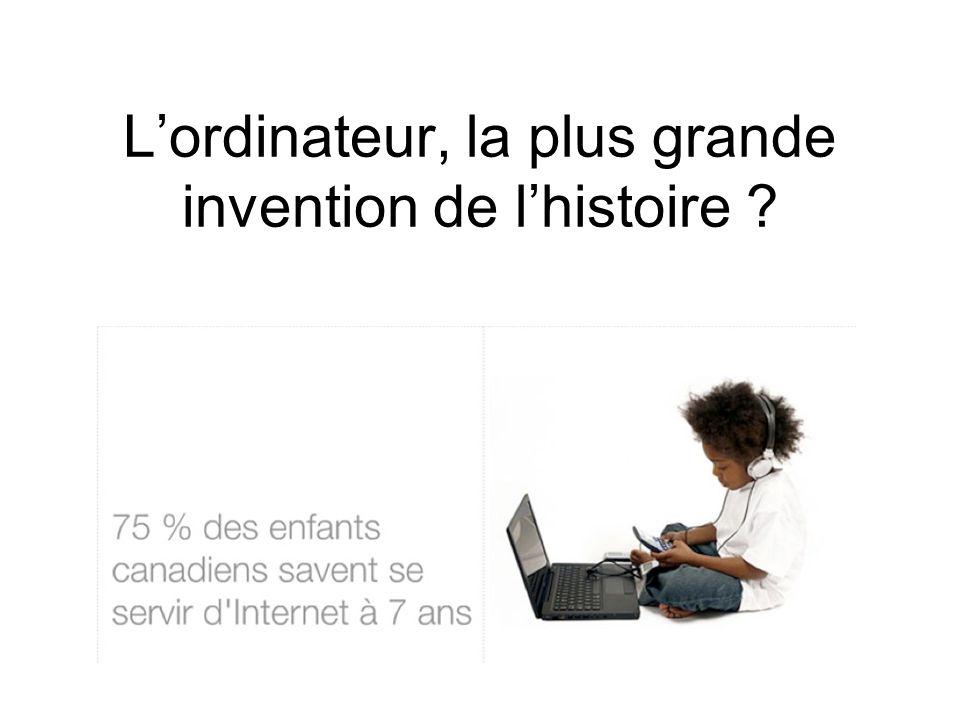 Lordinateur, la plus grande invention de lhistoire