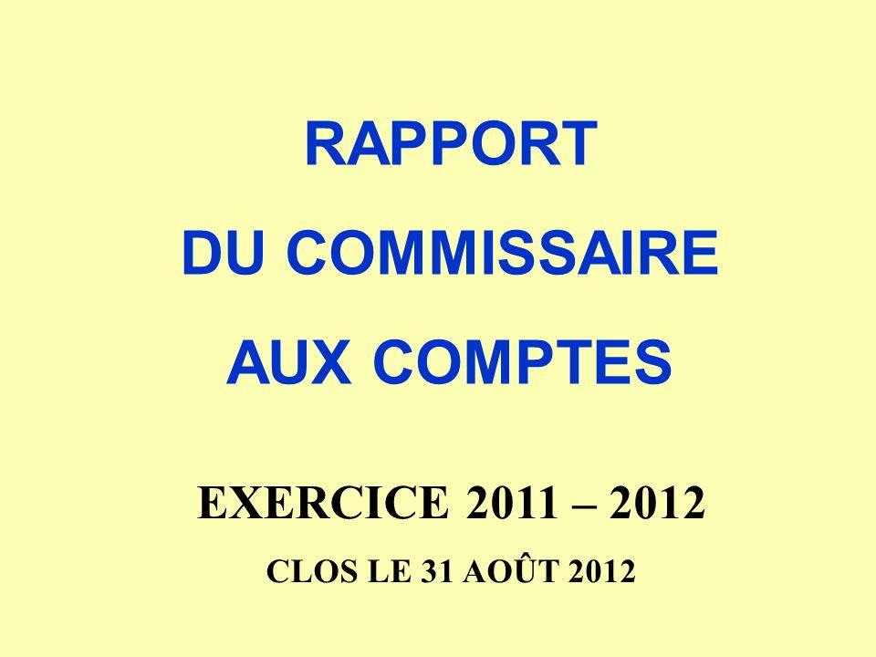 RAPPORT DU COMMISSAIRE AUX COMPTES EXERCICE 2011 – 2012 CLOS LE 31 AOÛT 2012