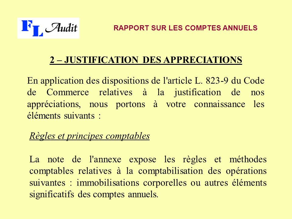 2 – JUSTIFICATION DES APPRECIATIONS En application des dispositions de l article L.