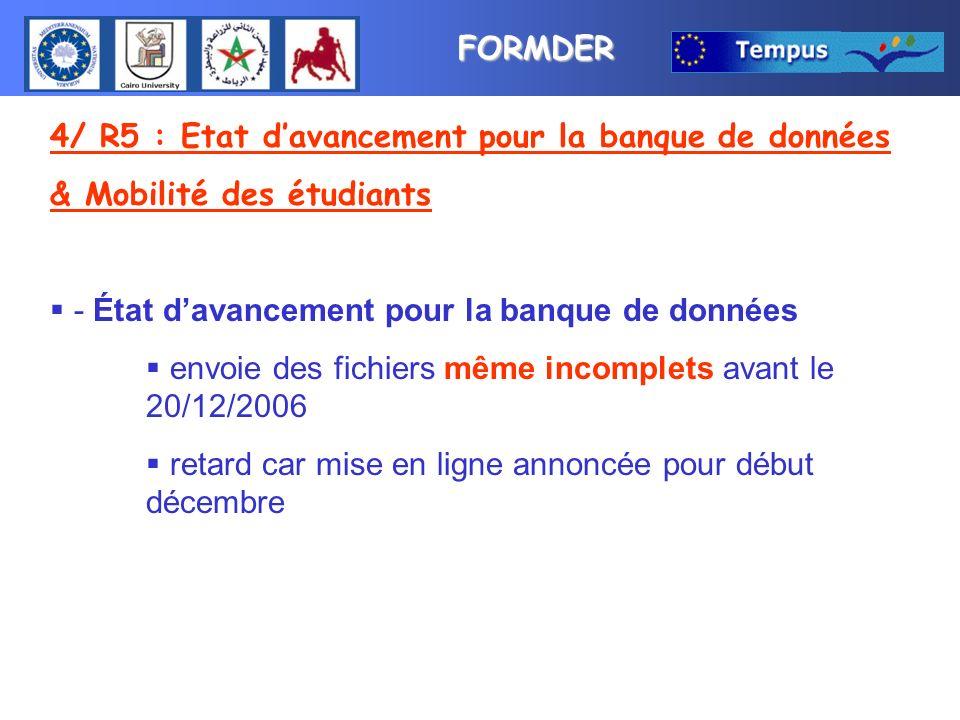 FORMDER 4/ R5 : Etat davancement pour la banque de données & Mobilité des étudiants - État davancement pour la banque de données envoie des fichiers m