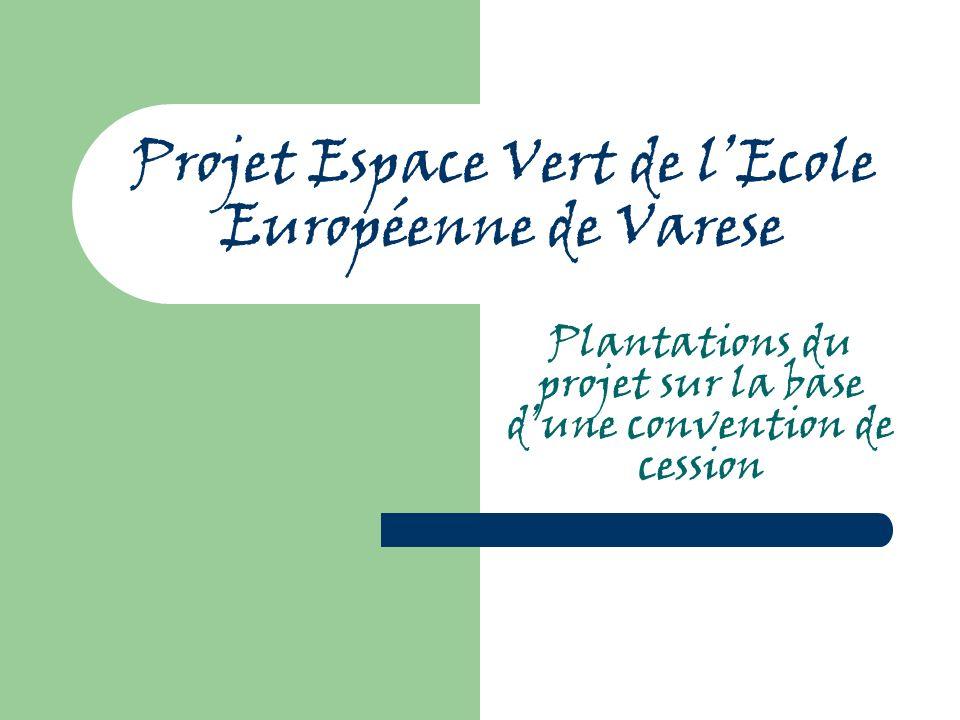 Projet Espace Vert de lEcole Européenne de Varese Plantations du projet sur la base dune convention de cession