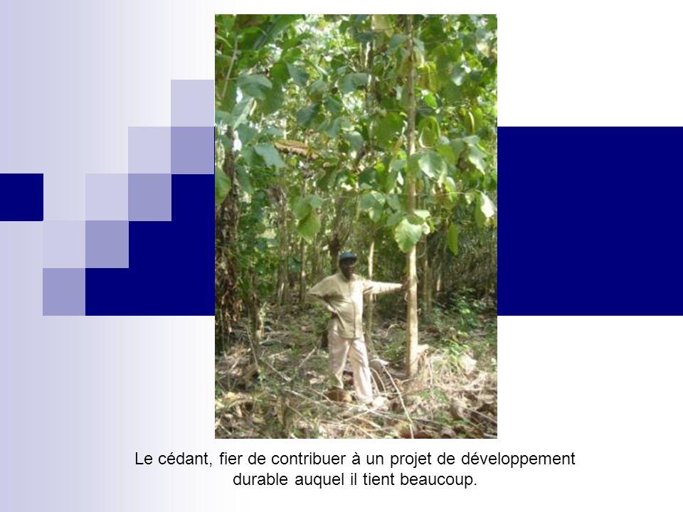 Le cédant, fier de contribuer à un projet de développement durable auquel il tient beaucoup.