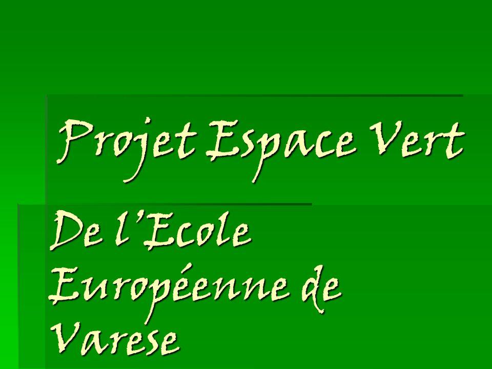 De lEcole Européenne de Varese Projet Espace Vert