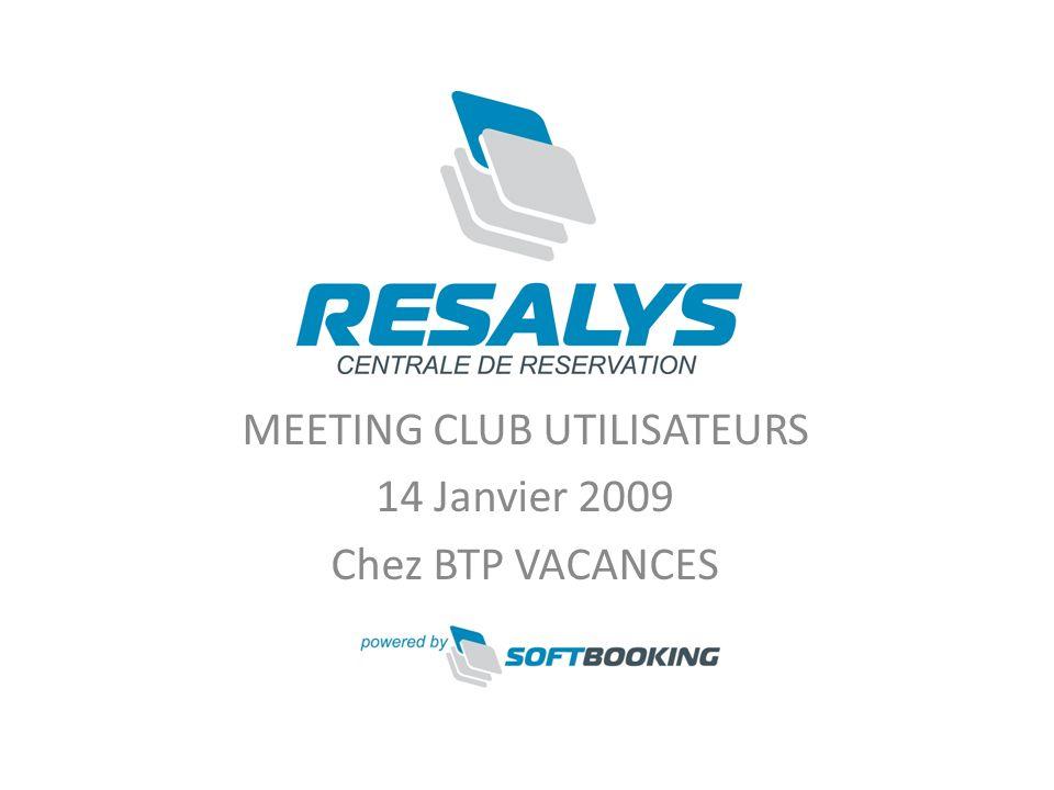 MEETING CLUB UTILISATEURS 14 Janvier 2009 Chez BTP VACANCES