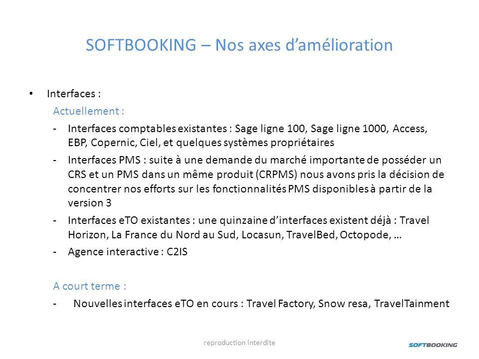 SOFTBOOKING – Nos axes damélioration Interfaces : Actuellement : -Interfaces comptables existantes : Sage ligne 100, Sage ligne 1000, Access, EBP, Cop