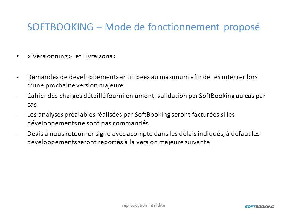 SOFTBOOKING – Mode de fonctionnement proposé « Versionning » et Livraisons : -Demandes de développements anticipées au maximum afin de les intégrer lo