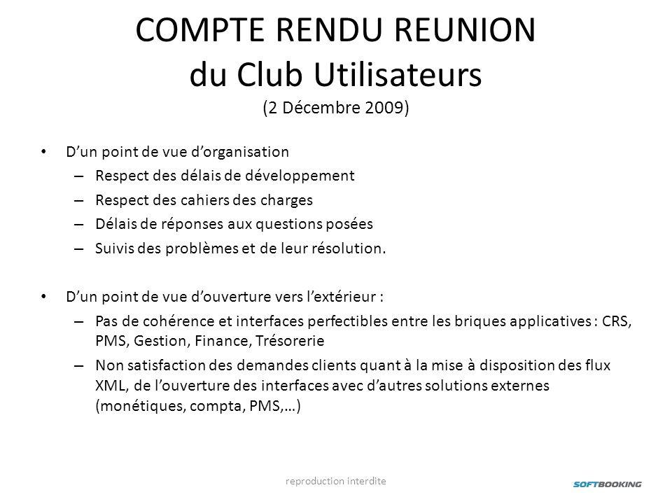 COMPTE RENDU REUNION du Club Utilisateurs (2 Décembre 2009) Dun point de vue dorganisation – Respect des délais de développement – Respect des cahiers