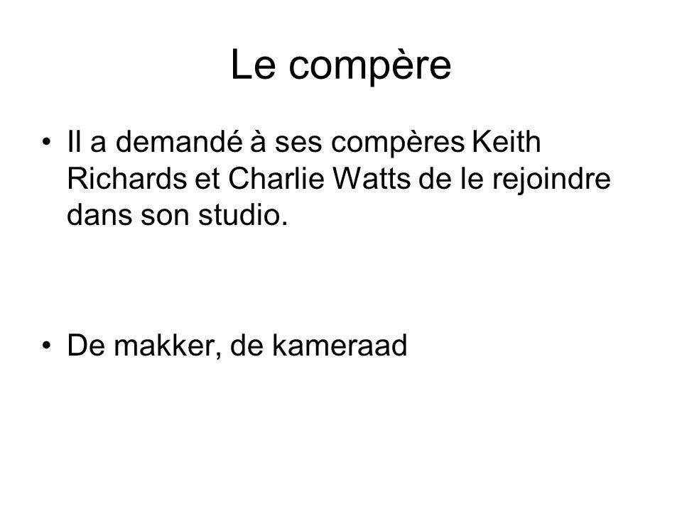 Le compère Il a demandé à ses compères Keith Richards et Charlie Watts de le rejoindre dans son studio.