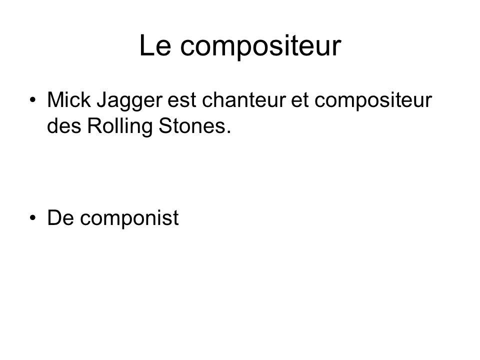 Le compositeur Mick Jagger est chanteur et compositeur des Rolling Stones. De componist