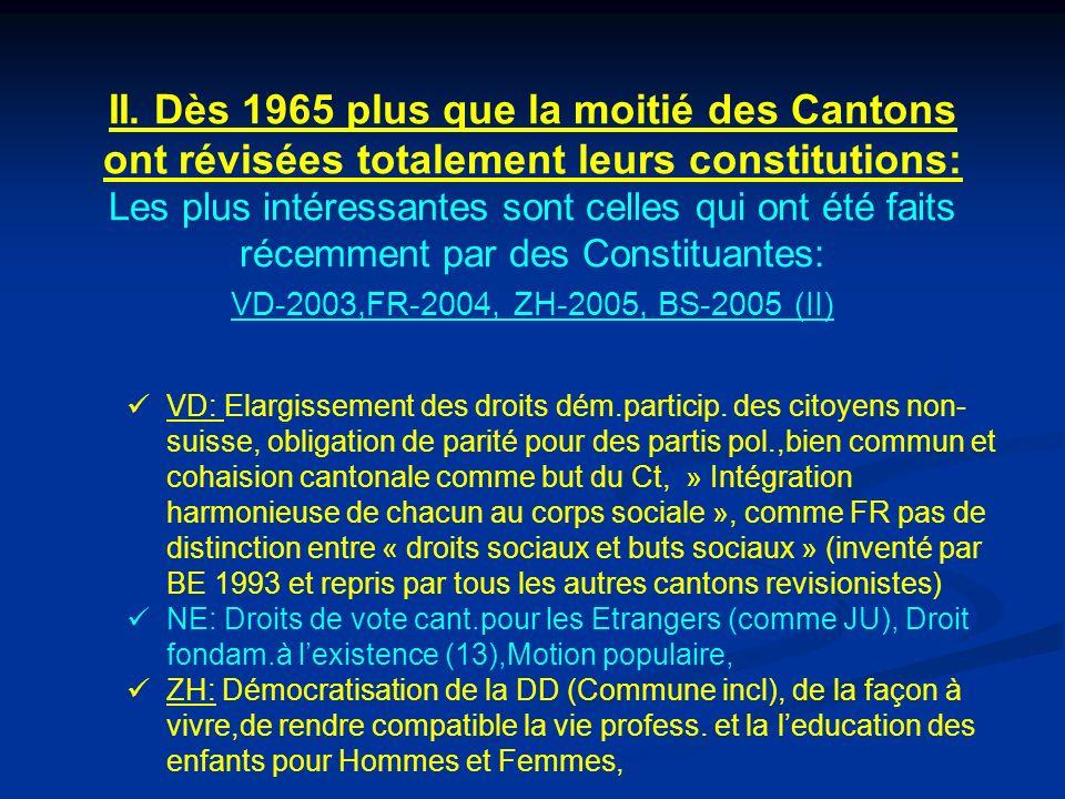 II. Dès 1965 plus que la moitié des Cantons ont révisées totalement leurs constitutions: Les plus intéressantes sont celles qui ont été faits récemmen