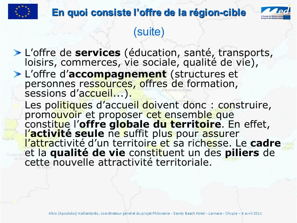 En quoi consiste loffre de la région-cible En quoi consiste loffre de la région-cible (suite) Loffre de services (éducation, santé, transports, loisir