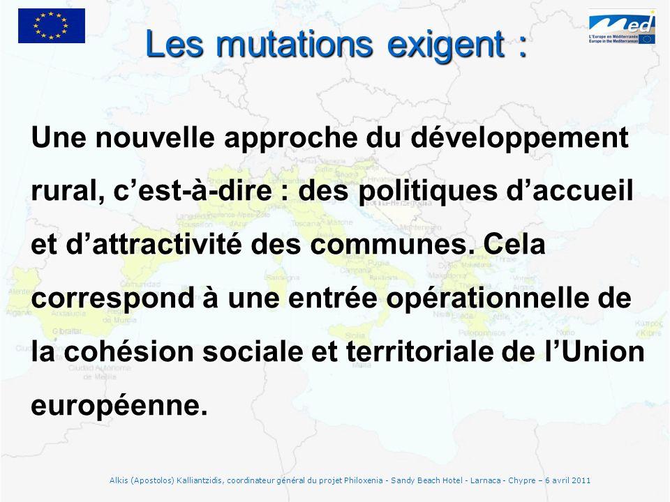 Les mutations exigent : Une nouvelle approche du développement rural, cest-à-dire : des politiques daccueil et dattractivité des communes. Cela corres