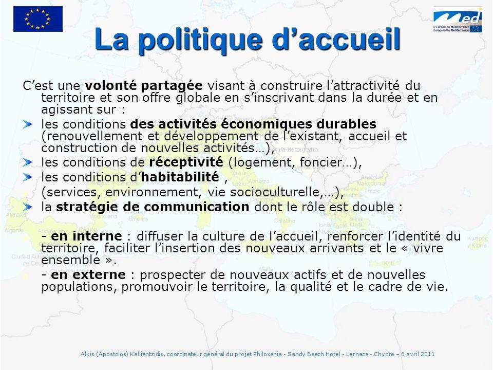 La politique daccueil Cest une volonté partagée visant à construire lattractivité du territoire et son offre globale en sinscrivant dans la durée et e