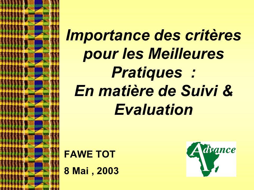 Importance des critères pour les Meilleures Pratiques : En matière de Suivi & Evaluation FAWE TOT 8 Mai, 2003