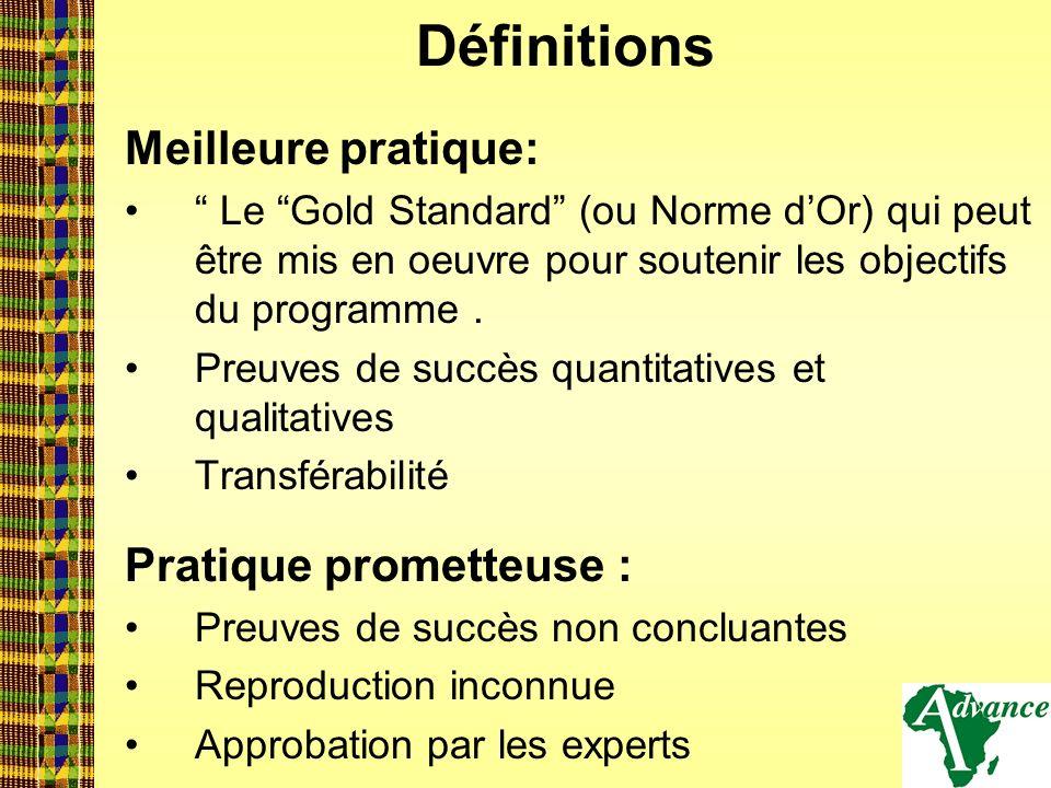 Définitions Meilleure pratique: Le Gold Standard (ou Norme dOr) qui peut être mis en oeuvre pour soutenir les objectifs du programme. Preuves de succè