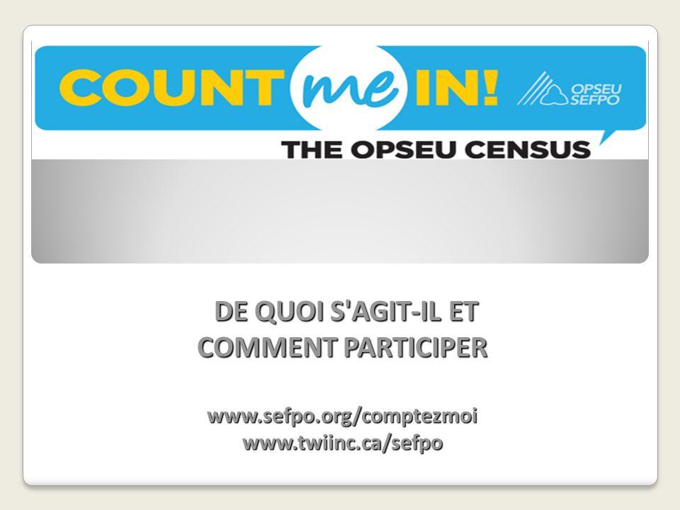 Objectifs Sensibilisation au recensement du SEFPO Pourquoi – l histoire Quoi - le processus et les outils Quand - le calendrier Obtenir une participation maximale pour assurer un taux de réponse optimal www.sefpo.org/comptezmoi