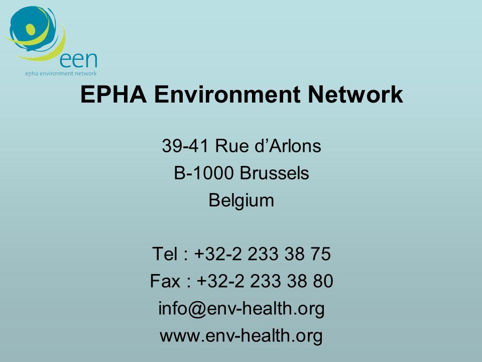 EPHA Environment Network 39-41 Rue dArlons B-1000 Brussels Belgium Tel : +32-2 233 38 75 Fax : +32-2 233 38 80 info@env-health.org www.env-health.org