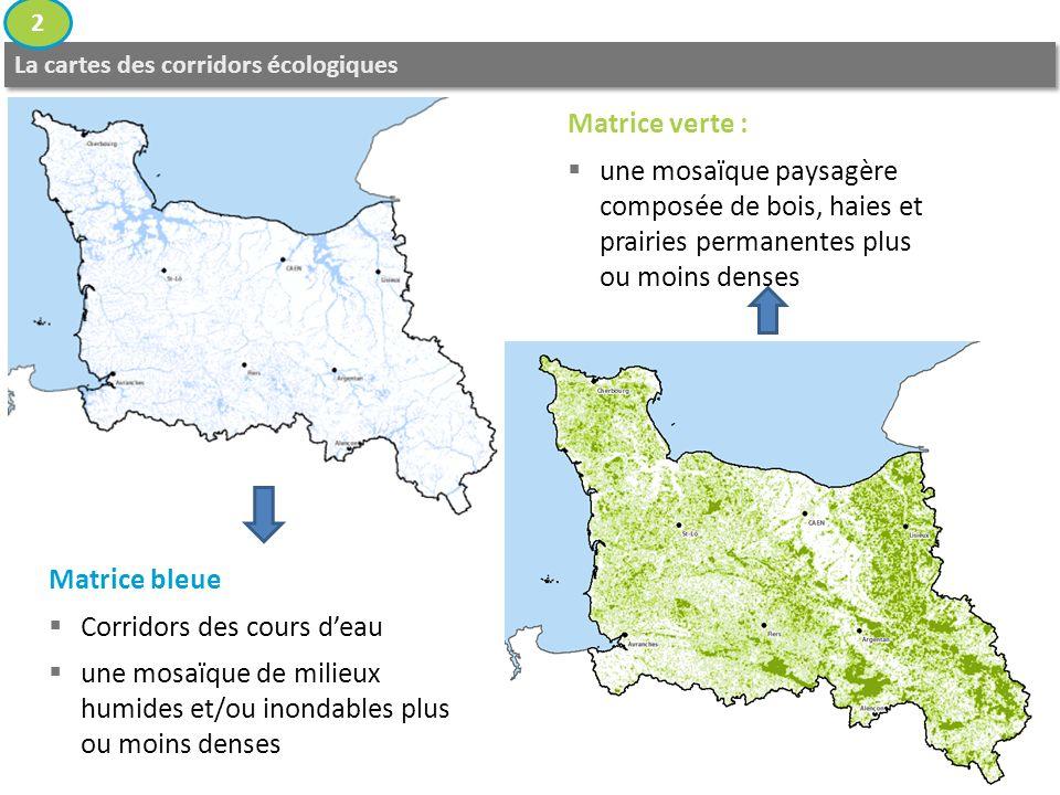 La cartes des corridors écologiques 2 Matrice bleue Corridors des cours deau une mosaïque de milieux humides et/ou inondables plus ou moins denses Mat