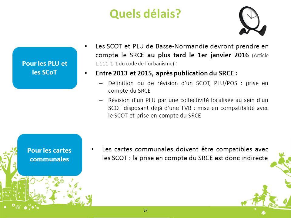 Quels délais? Pour les PLU et les SCoT Les SCOT et PLU de Basse-Normandie devront prendre en compte le SRCE au plus tard le 1er janvier 2016 (Article