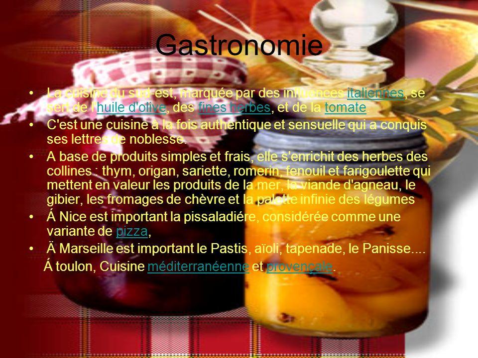 Gastronomie La cuisine du sud-est, marquée par des influences italiennes, se sert de l'huile d'olive, des fines herbes, et de la tomate.italienneshuil